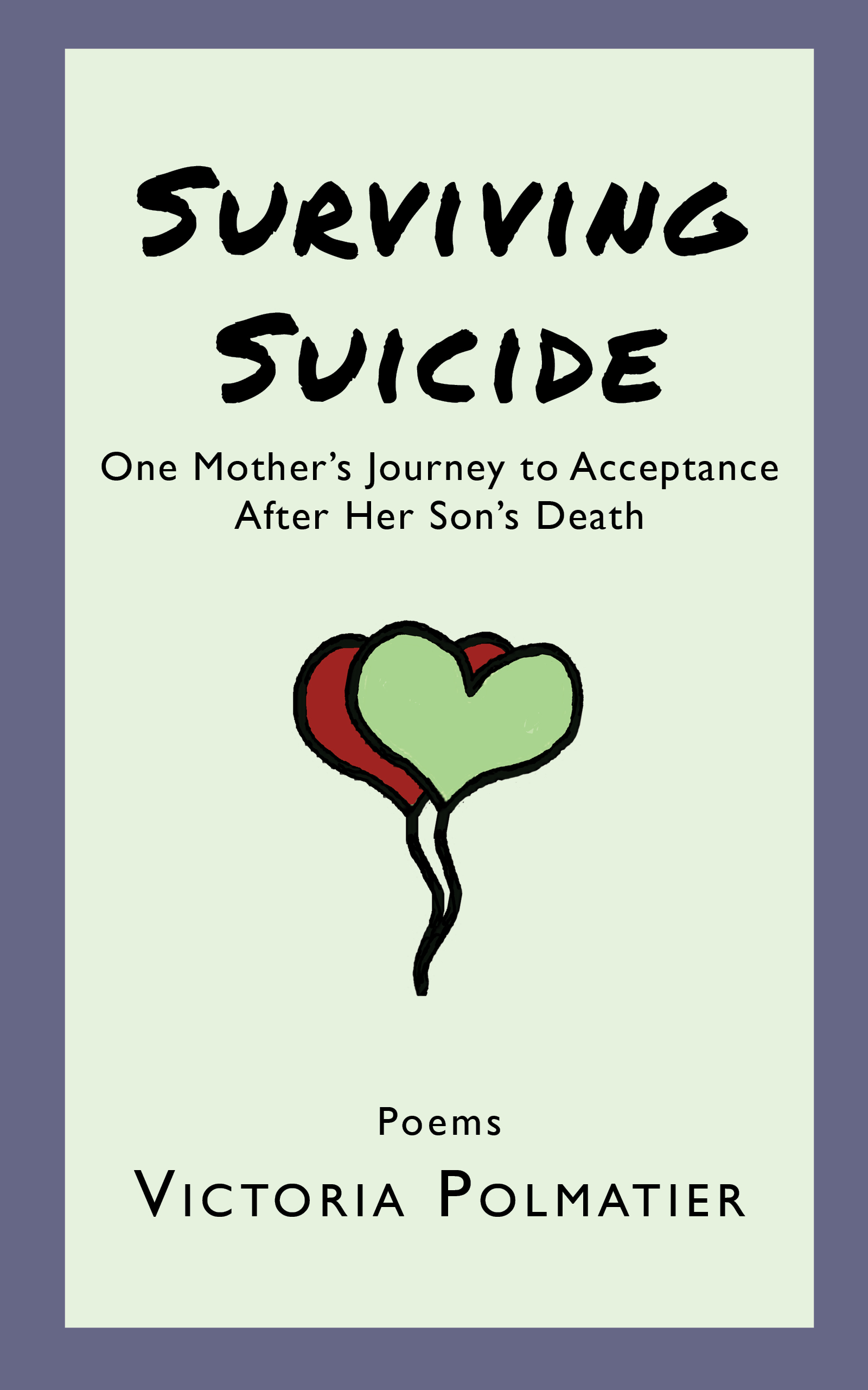 Surviving Suicide, One Mother's Journey to Acceptance After Her Son's Death